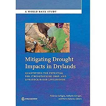 Mitigating drought impacts in drylands: quantifying the potential for strengthening crop- and livestock-based livelihoods (World Bank studies)