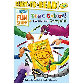 True Colors! the Story of Crayola (History of Fun Stuff)