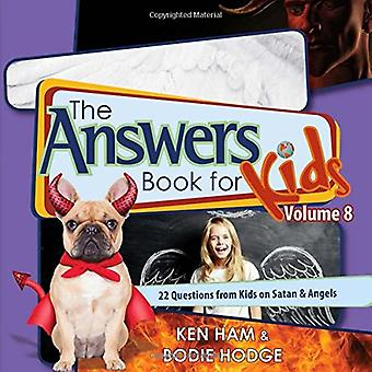 The Answers Book for Kids Volume 8: 22 Questions from Kids on Satan & Angels (Answers Book for Kids)