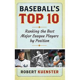 Pelotas de béisbol Top 10 Ranking los mejores jugadores de grandes ligas por posición por Kuenster & Robert