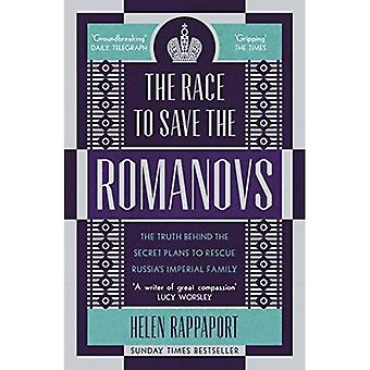 The Race to Save the Romanovs: The Truth Behind the Secret Plans to Rescue� Russia's Imperial Family