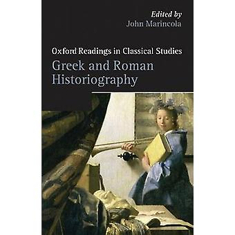 Greek and Roman Historiography by Marincola & John