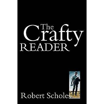The Crafty Reader by Scholes & Robert