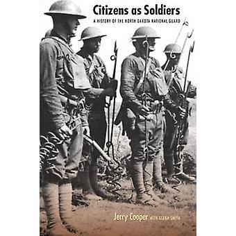 Bürger als eine Geschichte von North Dakota National Guard von Cooper & Jerry Soldaten