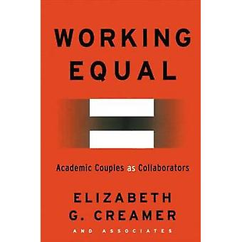 Working Equal Collaboration Among Academic Couples by Creamer & Elizabeth G.