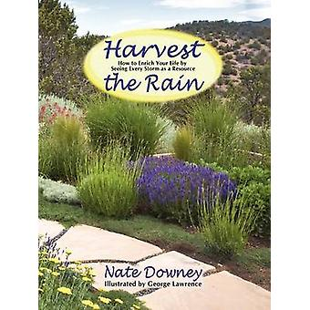 Harvest the Rain by Downey & Nate