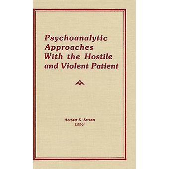 Approcci psicoanalitici con il paziente ostile e violento di Strean & Herbert S