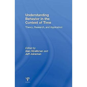 Förståelse beteende i samband med tiden teori forskning och tillämpning av Strathman & Alan