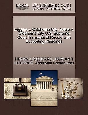 Higgins v. Oklahoma City Noble v. Oklahoma City U.S. Supreme Court Transcript of Record with Supporting Pleadings by GODDARD & HENRY L