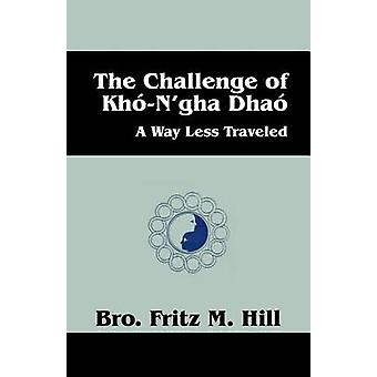 Utmaningen att KhoNgha Dhao sätt mindre rest av Hill & broder Fred Fritz M.