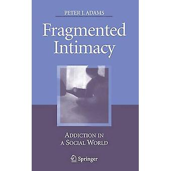 Fragmenterade intimitet missbruk i en Social värld av Adams & Peter J.