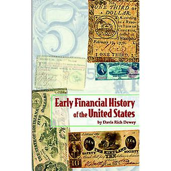 Early Financial History of the United States by Dewey & Davis Rich