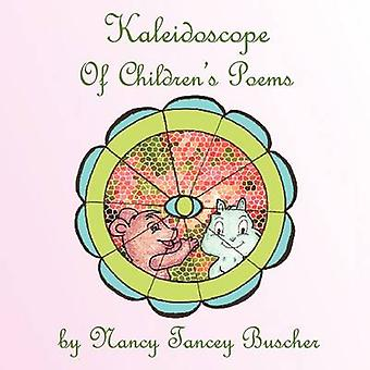 Kaléidoscope de poèmes pour enfants de Buscher & Nancy Tancey