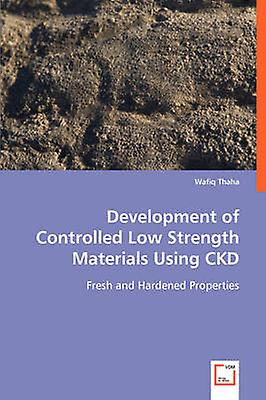 Development of Controlled Low Strength Materials Using CKD by Thaha & Wafiq