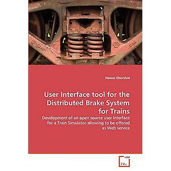 User-Interface-Tool für die verteilte Bremsanlage für Züge von Khurshid & Nawaz