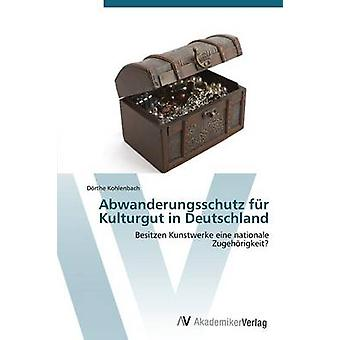 Abwanderungsschutz fr Kulturgut in Deutschland genom Kohlenbach Drthe
