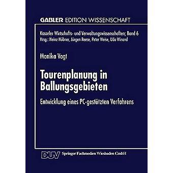 Tourenplanung i Ballungsgebieten Entwicklung eines PCgesttzten Verfahrens av Vogt & Monika