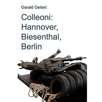 Colleoni Hannover Biesenthal Berlin by Geilert & Gerald