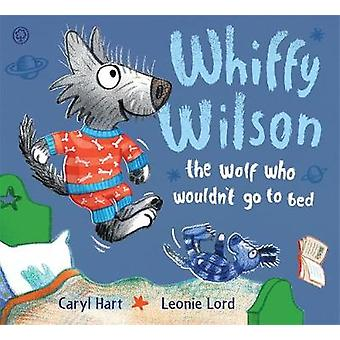 Whiffy Wilson The Wolf who wouldnt go to bed by Caryl Hart