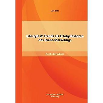 Lifestyle  Trends ALS Erfolgsfaktoren Des EventMarketings by Bast & Jan