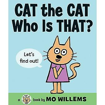 Cat the Cat - Who Is That? by Mo Willems - Mo Willems - 9780061728419