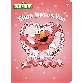 Elmo Loves You - A Poem by Elmo - Sesame Street by Sarah Albee - Maggie