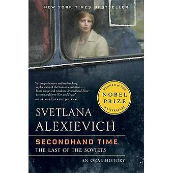 Secondhand Time - The Last of the Soviets by Svetlana Alexievich - Bel
