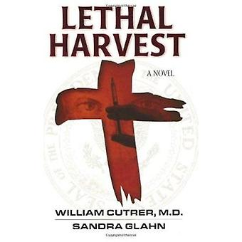 Lethal Harvest by William Cutrer - Sandra Glahn - 9780825423710 Book