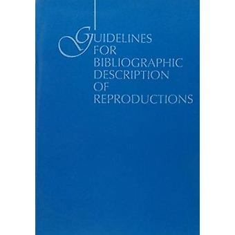 Guidelines for Bibliographic Description of Reproductions by Bruce Jo