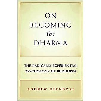 On Becoming the Dharma - The Radically Experiential Psychology of Budd