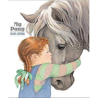 My Pony by Susan Jeffers - Susan Jeffers - 9781423112952 Book