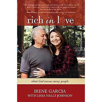 Rich in Love - When God Rescues Messy People by Irene Garcia - Lissa H