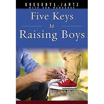 5 Keys to Raising Boys by Gregory Jantz - 9781628623734 Book