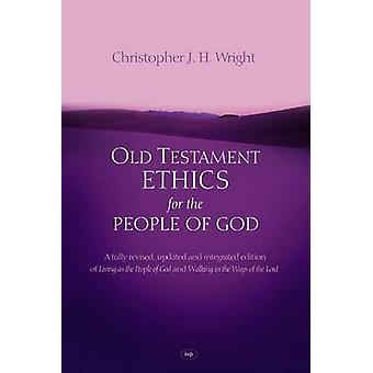 Old Testament Ethics for the People of God by Christopher J. H. Wrigh