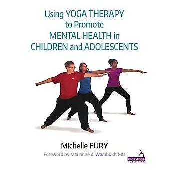 Using Yoga to Promote Mental Health in Children and Adolescents by Mi