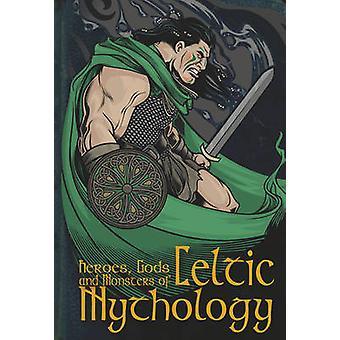 Heroes - Gods and Monsters of Celtic Mythology by Fiona MacDonald - E