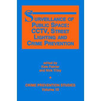 Surveillance of Public Space - CCTV - Street Lighting and Crime Preven