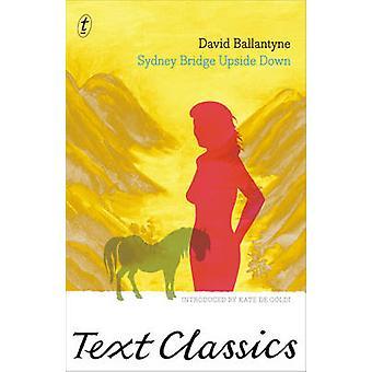 Sydney Bridge Upside Down by David Ballantyne - Kate De Goldi - 97819