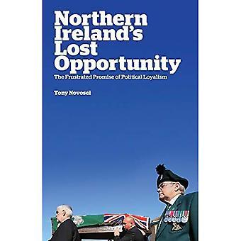 Nordirlands vertane Chance: Das frustrierte Versprechen politischer Loyalismus