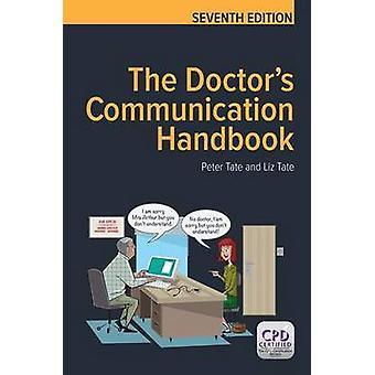 The Doctor's Communication Handbook (7th Revised edition) by Peter Ta