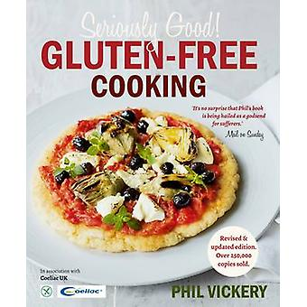Seriously Good GlutenFree Cooking by Phil Vickery