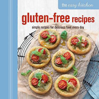 The Easy Kitchen GlutenFree Recipes by Ryland Peters & Small
