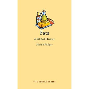 Fats: A Global History (Edible) (Hardcover) by Phillipov Michelle