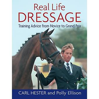 Real Life Dressage: Training Advice from Novice to Grand Prix (Paperback) by Hester Carl Ellison Polly