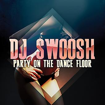 DJ Swoosh - Party on the Dance Floor [CD] USA import