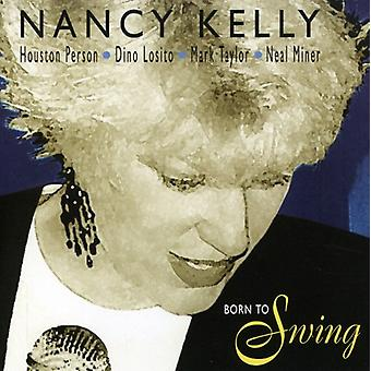 Nancy Kelly - Born to Swing [CD] USA import