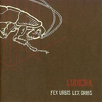 Ludicra - Fex Urbis Lex Orbis [CD] USA import
