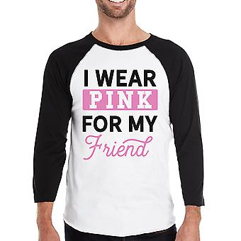 I Wear Pink For My Friend Mens Cancer Awareness Baseball Shirt Gift