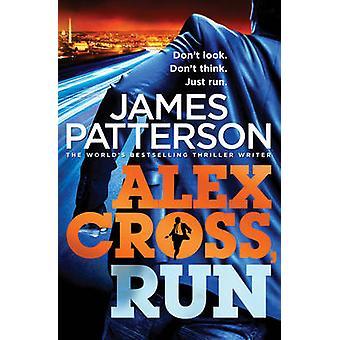 Alex Cross - Run - (Alex Cross 20) by James Patterson - 9780099550150