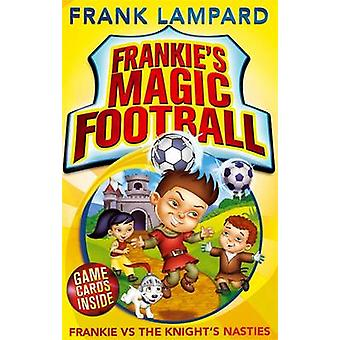 Frankie vs the Knight's Nasties by Frank Lampard - Mike Jackson - 978